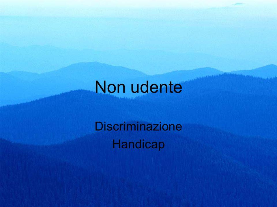 40 Non udente Discriminazione Handicap
