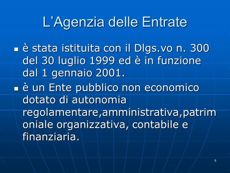 5 LAgenzia delle Entrate è stata istituita con il Dlgs.vo n.