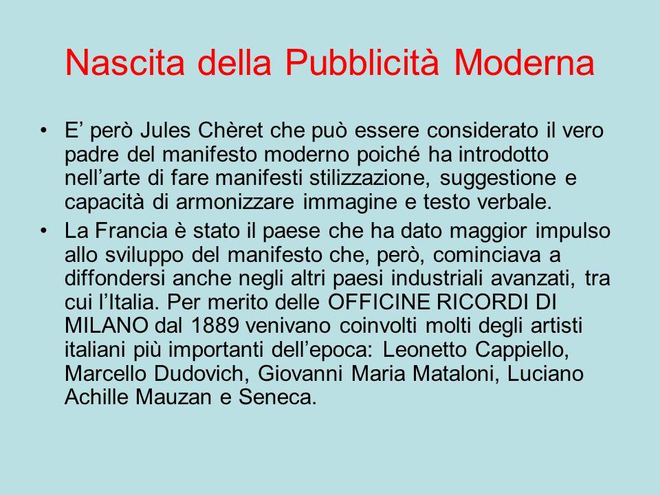 Nascita della Pubblicità Moderna E però Jules Chèret che può essere considerato il vero padre del manifesto moderno poiché ha introdotto nellarte di f