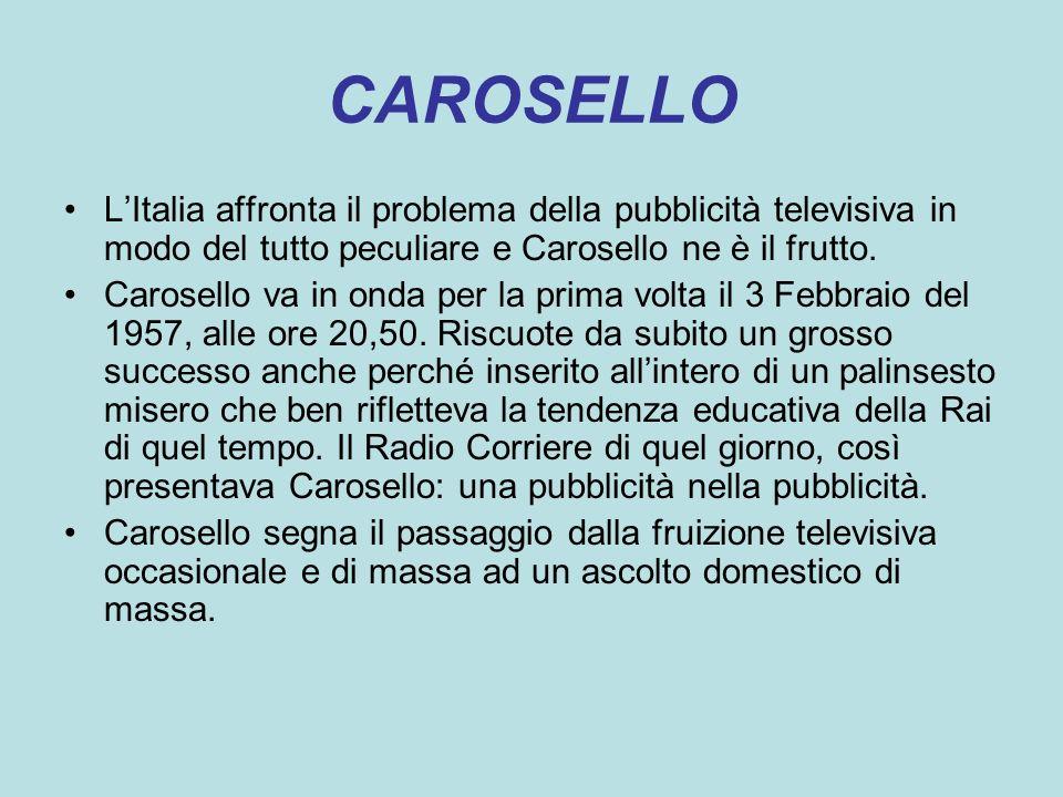 CAROSELLO LItalia affronta il problema della pubblicità televisiva in modo del tutto peculiare e Carosello ne è il frutto. Carosello va in onda per la
