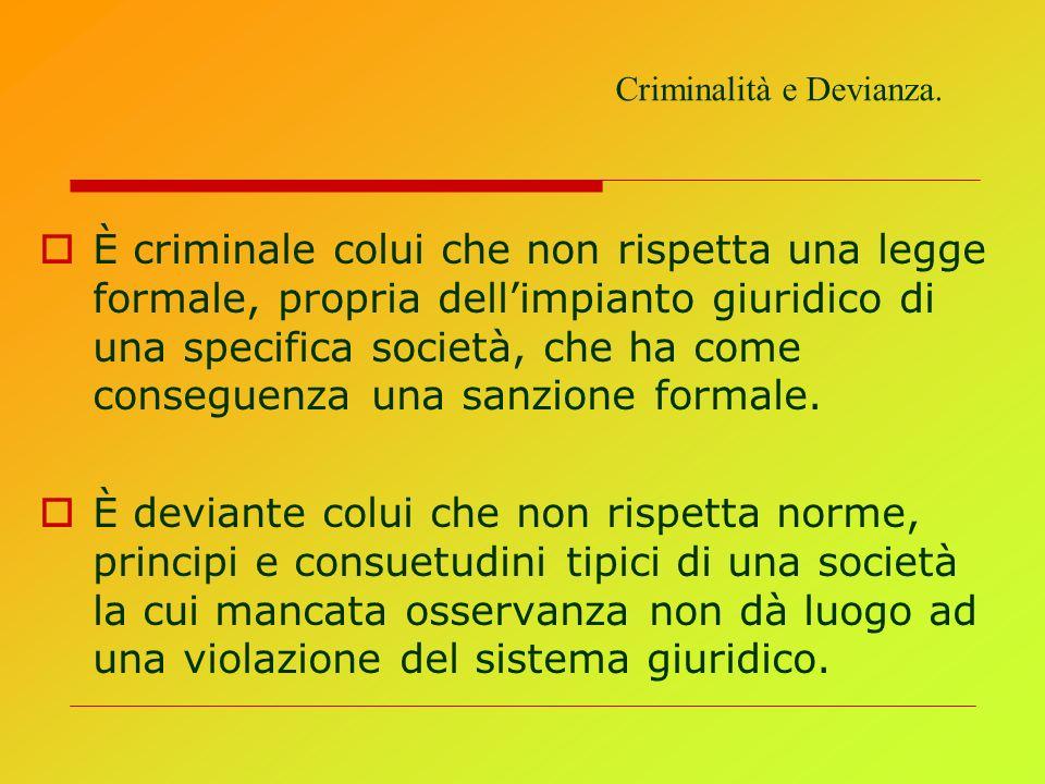 È criminale colui che non rispetta una legge formale, propria dellimpianto giuridico di una specifica società, che ha come conseguenza una sanzione fo