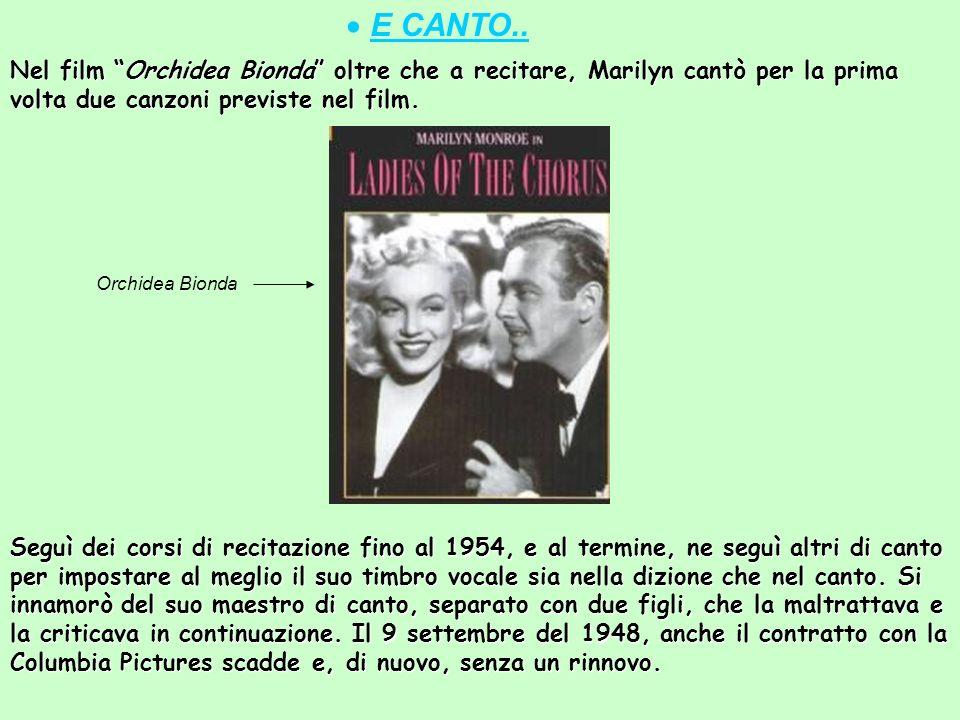 RECITAZIONE … I periodi difficili non erano per niente terminati. Marilyn partecipa al filmScudda Hoo! Scudda Hay! uscito, però, diverso tempo dopo. I