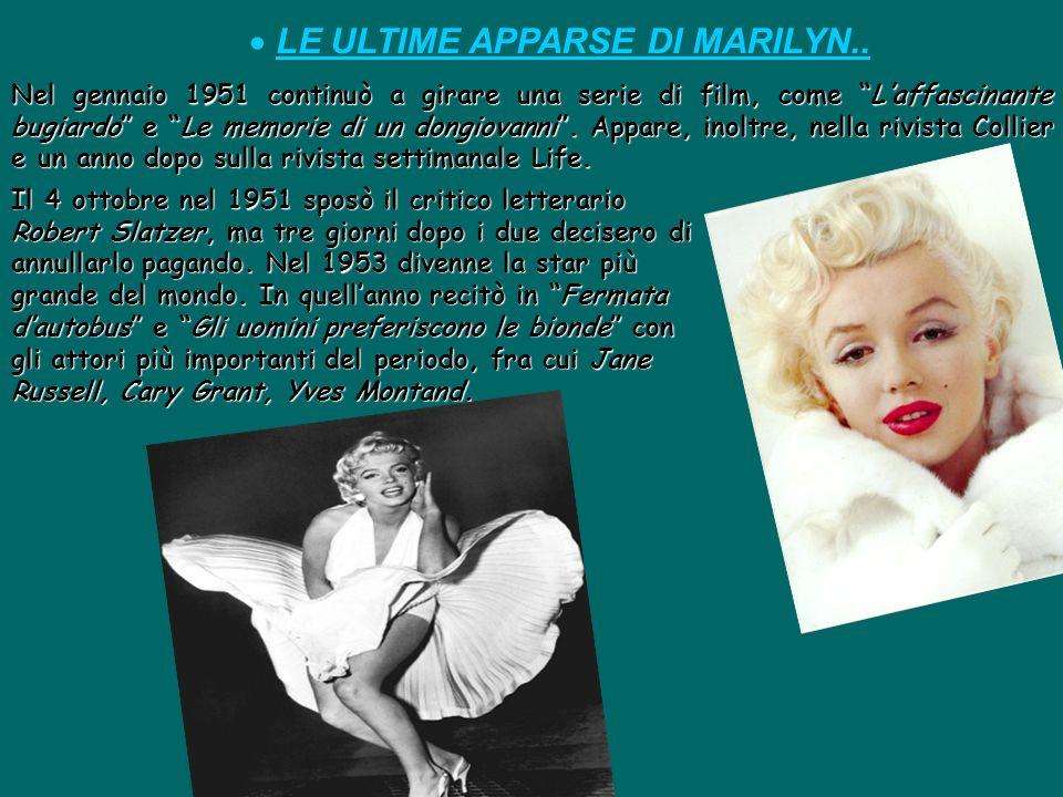 IL TENTATO SUICIDIO.. Il 18 dicembre 1950 Marilyn si incolpò della morte di un regista, Hyde. Fu cacciata di casa dalla moglie, che la trattava come u