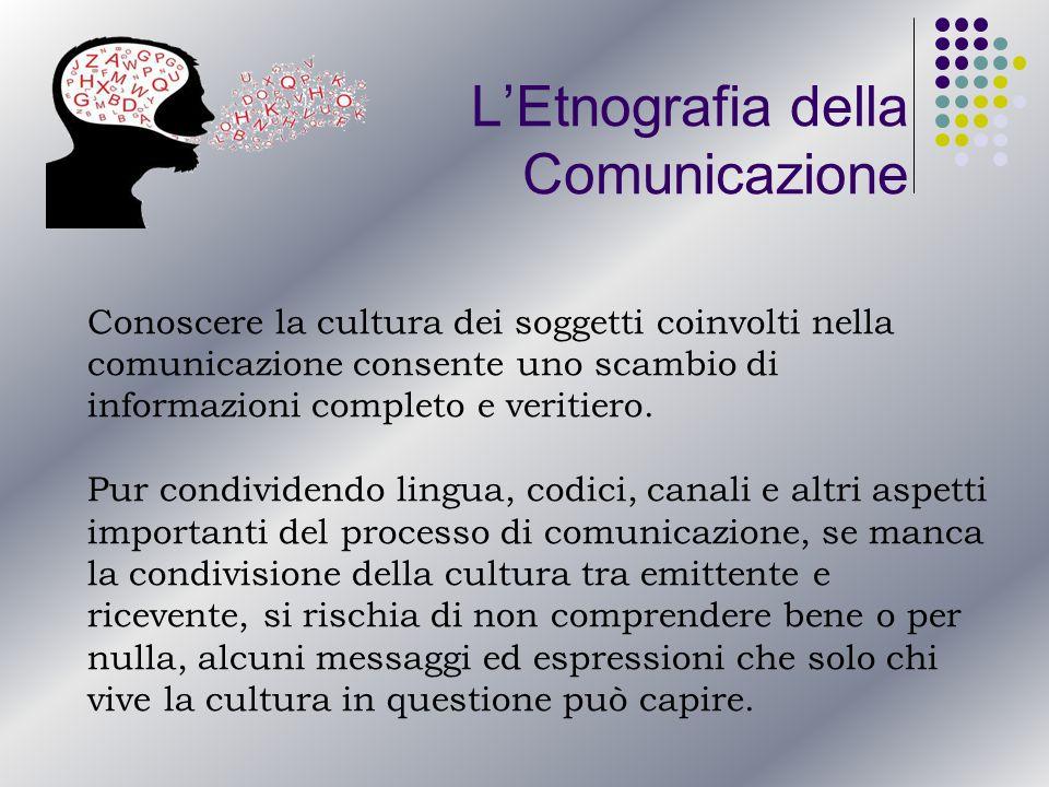 Conoscere la cultura dei soggetti coinvolti nella comunicazione consente uno scambio di informazioni completo e veritiero.