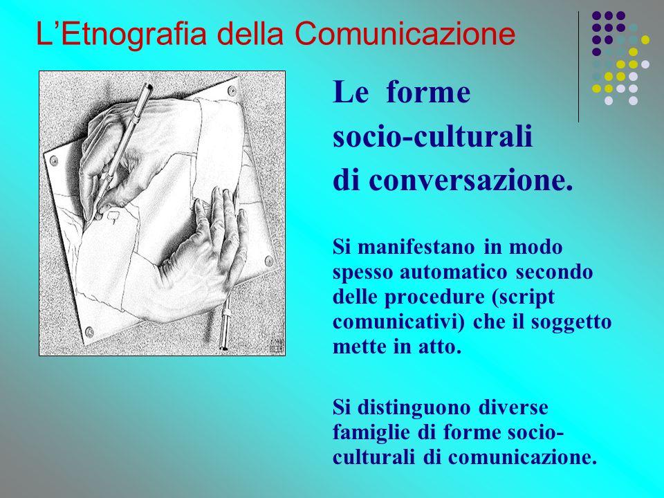Le forme socio-culturali di conversazione.