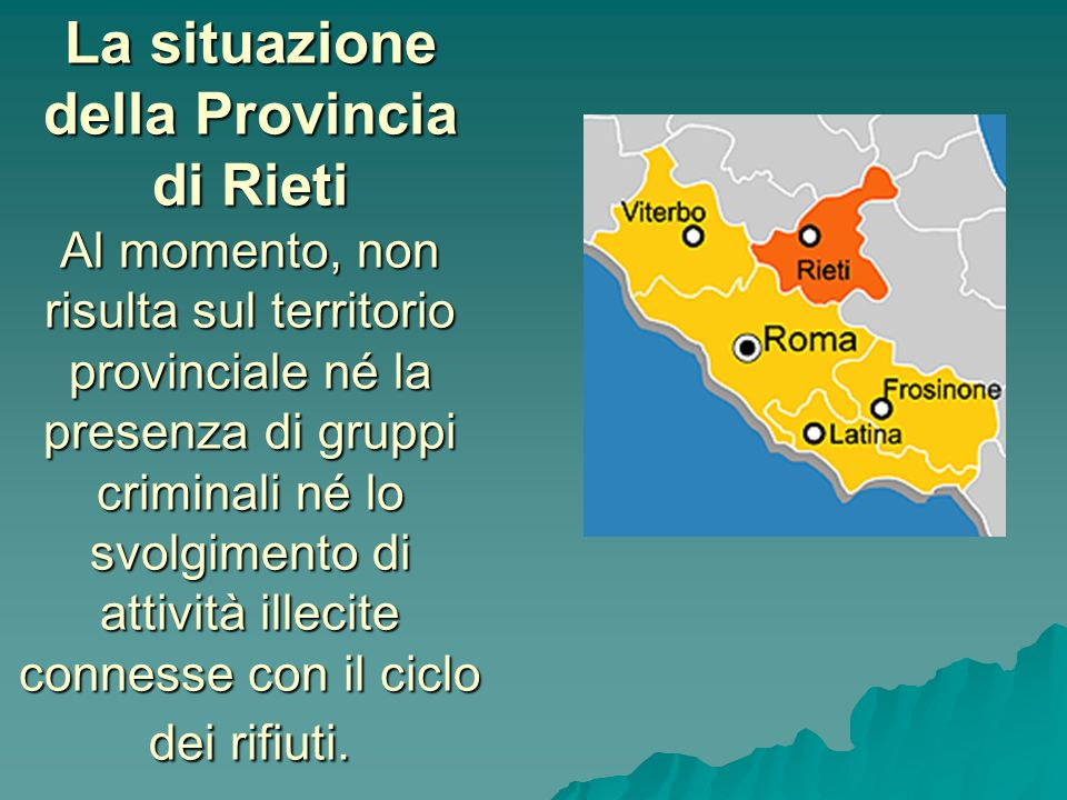 La situazione della Provincia di Rieti Al momento, non risulta sul territorio provinciale né la presenza di gruppi criminali né lo svolgimento di atti