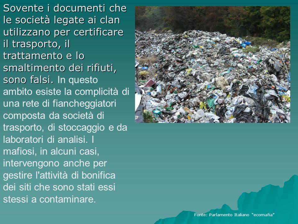 Sovente i documenti che le società legate ai clan utilizzano per certificare il trasporto, il trattamento e lo smaltimento dei rifiuti, sono falsi. So