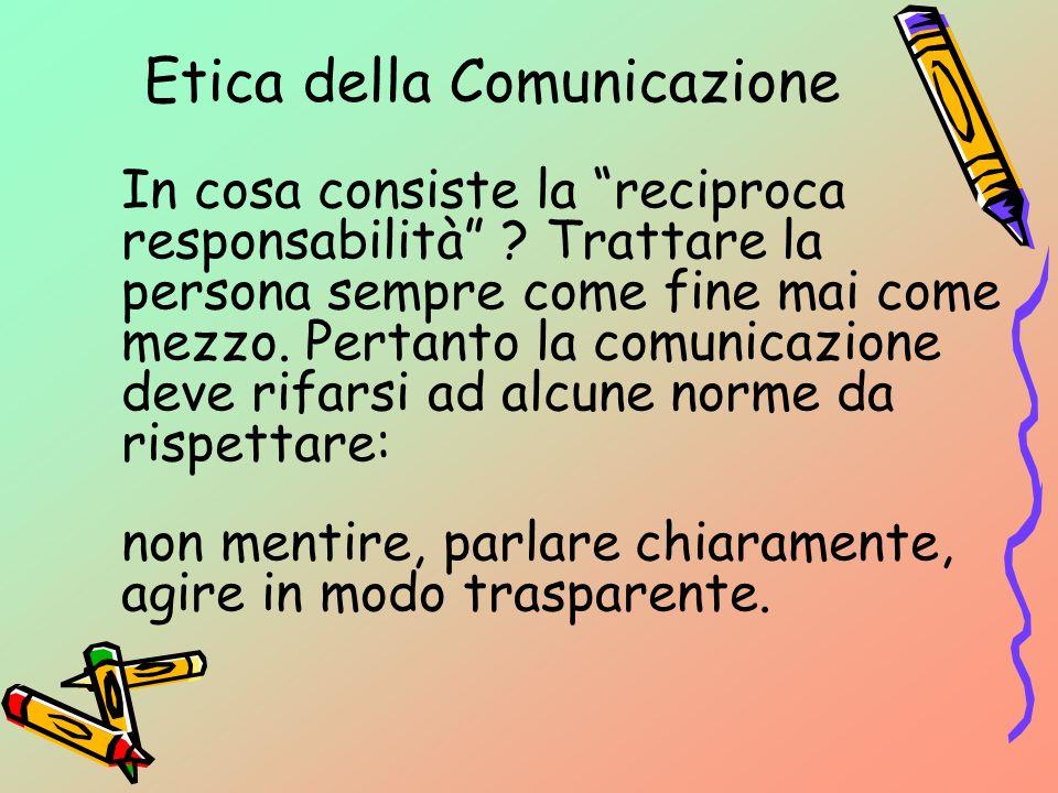Etica della Comunicazione non strumentalizzazione della persona.