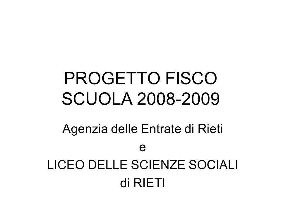 PROGETTO FISCO SCUOLA 2008-2009 Agenzia delle Entrate di Rieti e LICEO DELLE SCIENZE SOCIALI di RIETI
