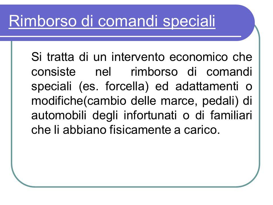 Rimborso di comandi speciali Si tratta di un intervento economico che consiste nel rimborso di comandi speciali (es. forcella) ed adattamenti o modifi