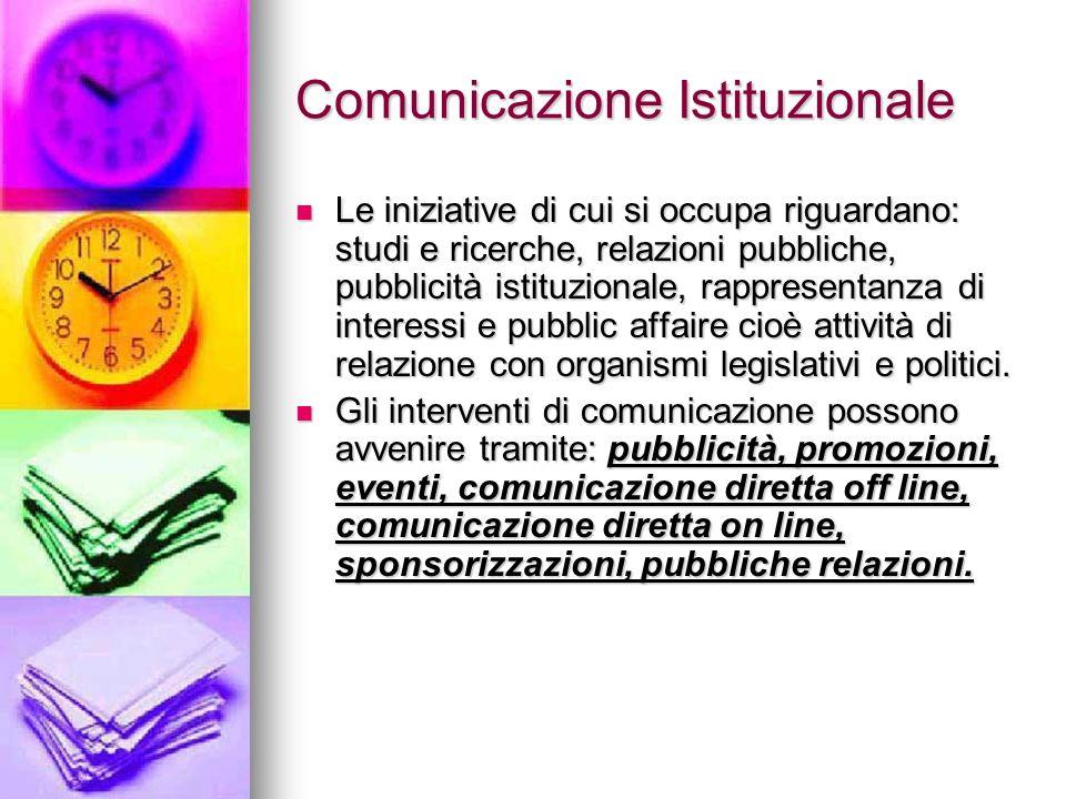 Comunicazione Istituzionale Le iniziative di cui si occupa riguardano: studi e ricerche, relazioni pubbliche, pubblicità istituzionale, rappresentanza