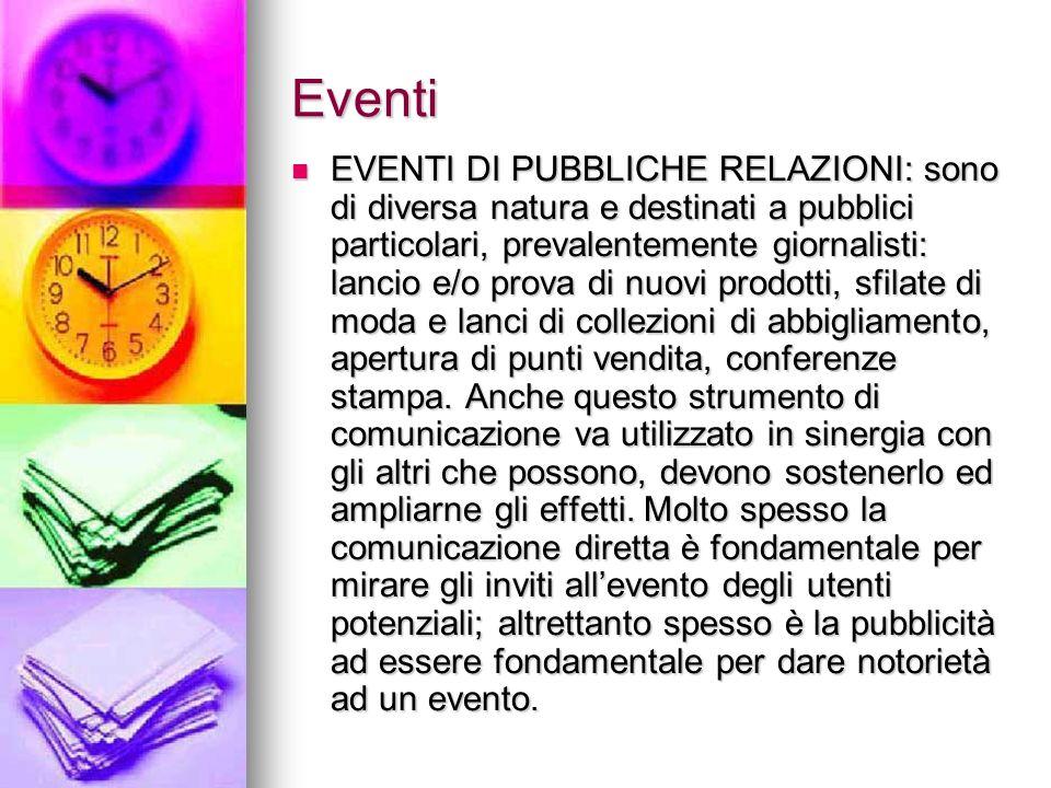 Eventi EVENTI DI PUBBLICHE RELAZIONI: sono di diversa natura e destinati a pubblici particolari, prevalentemente giornalisti: lancio e/o prova di nuov
