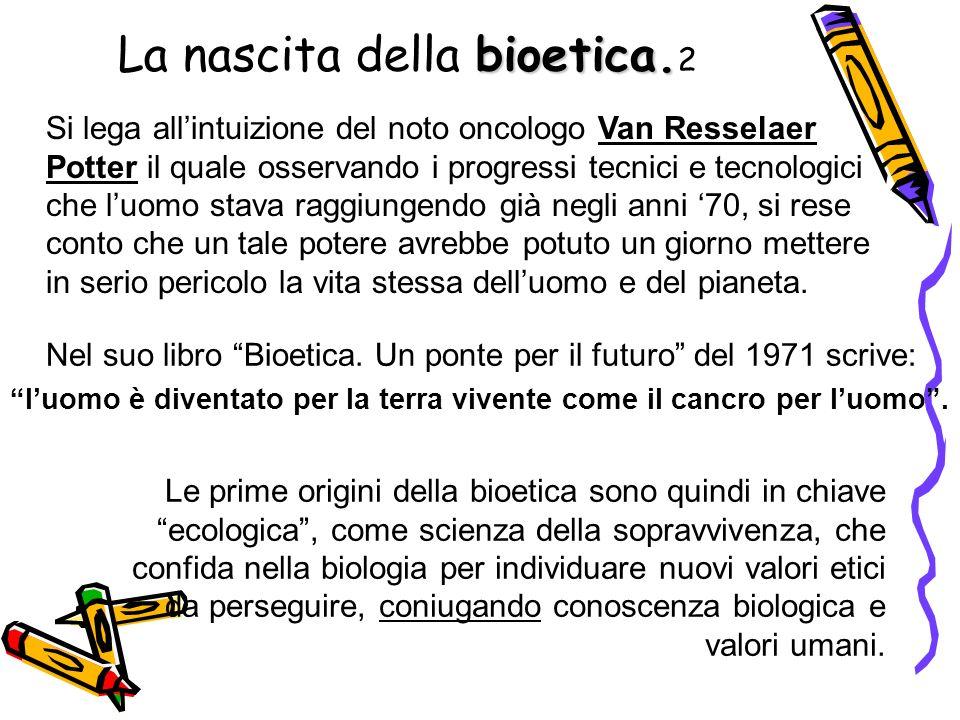 bioetica.La nascita della bioetica.