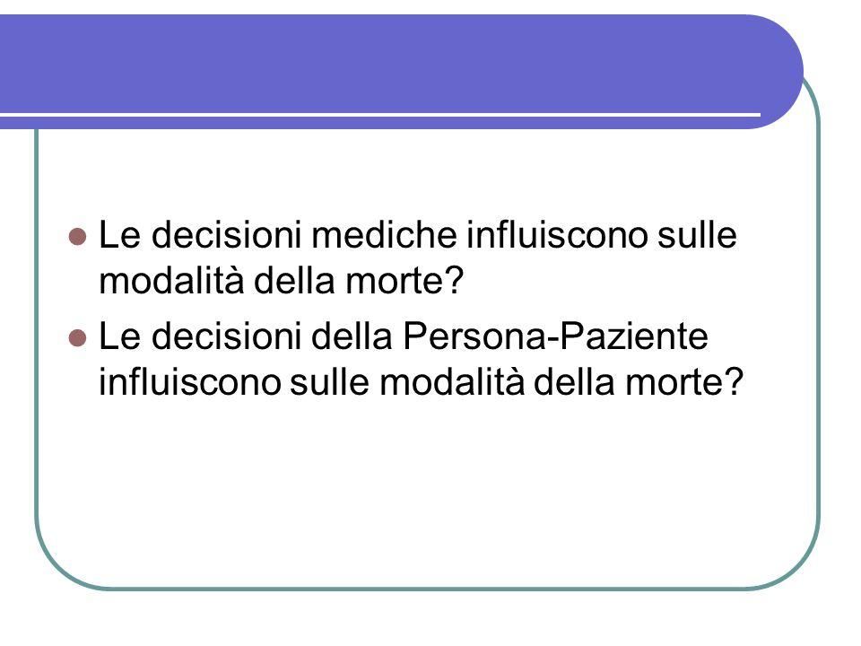 Le decisioni mediche influiscono sulle modalità della morte.