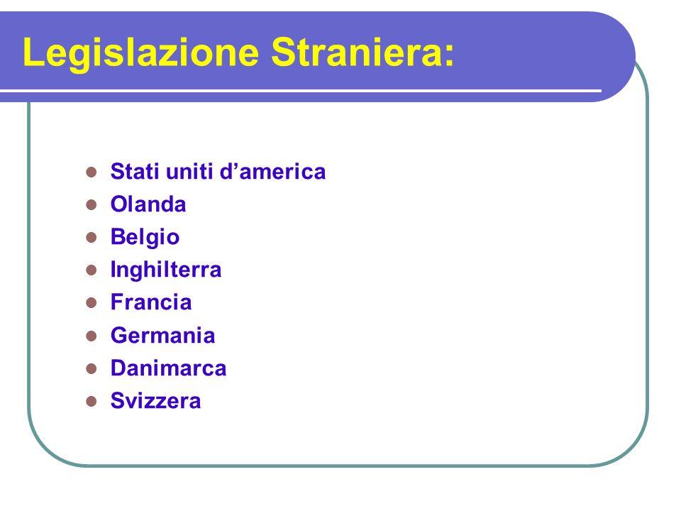 Legislazione Straniera: Stati uniti damerica Olanda Belgio Inghilterra Francia Germania Danimarca Svizzera