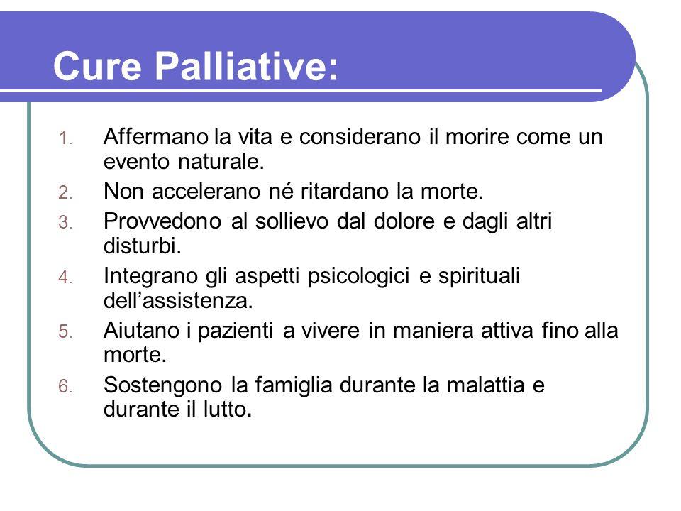 Cure Palliative: 1.Affermano la vita e considerano il morire come un evento naturale.
