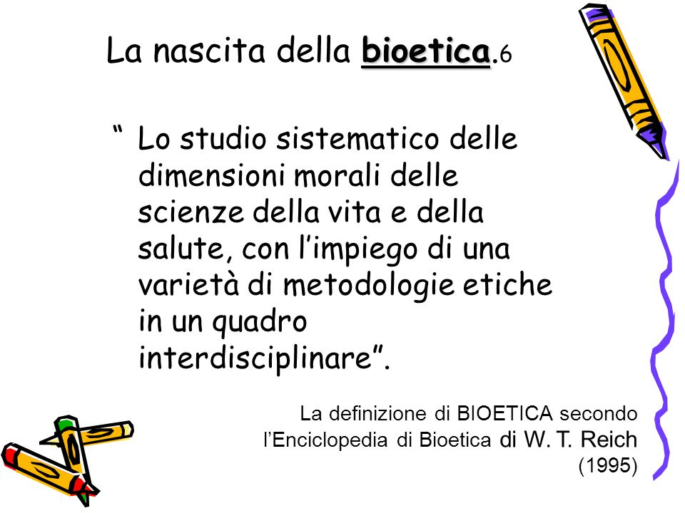 bioetica La nascita della bioetica.
