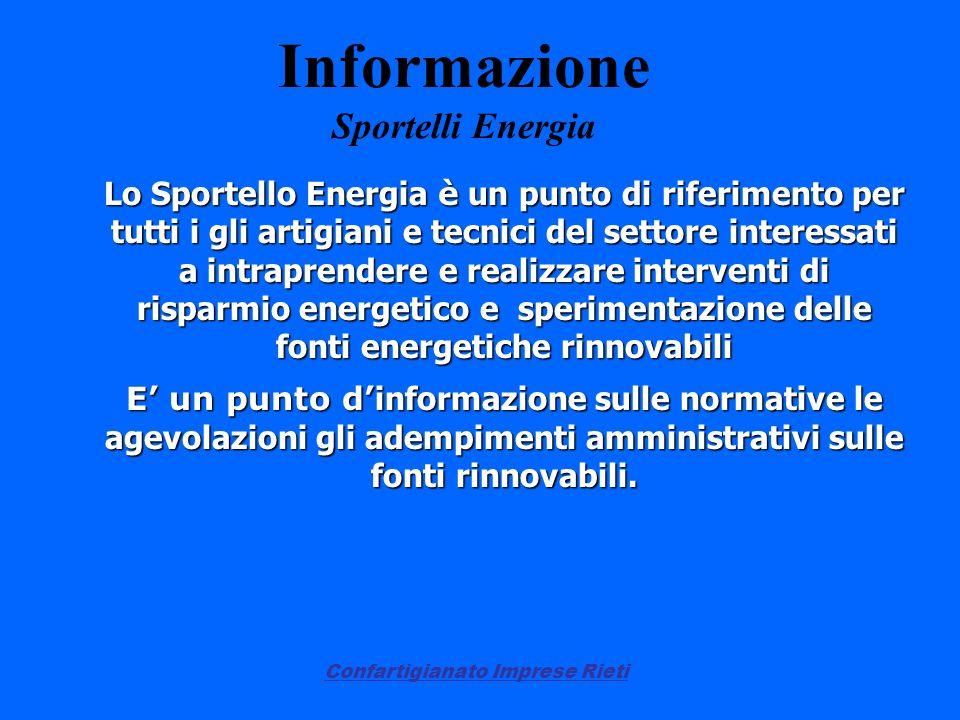 Confartigianato Imprese Rieti Informazione Sportelli Energia Lo Sportello Energia è un punto di riferimento per tutti i gli artigiani e tecnici del se