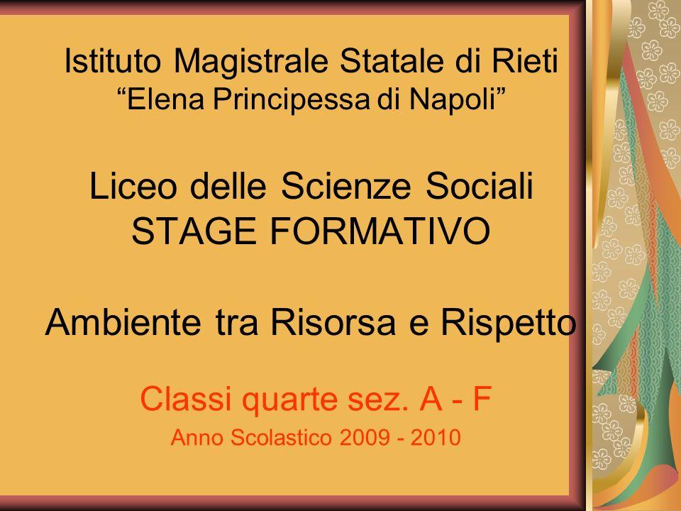 Istituto Magistrale Statale di Rieti Elena Principessa di Napoli Liceo delle Scienze Sociali STAGE FORMATIVO Ambiente tra Risorsa e Rispetto Classi qu
