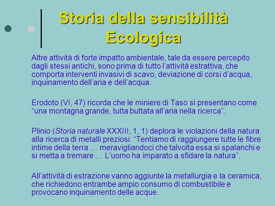 Storia della sensibilità Ecologica Altre attività di forte impatto ambientale, tale da essere percepito dagli stessi antichi, sono prima di tutto latt