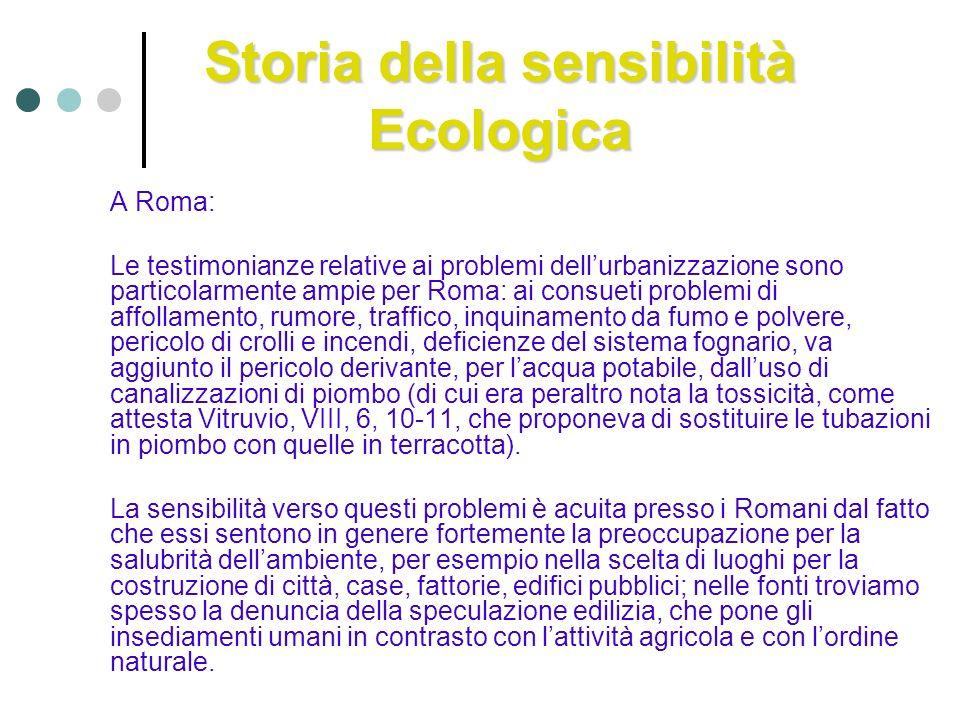 Storia della sensibilità Ecologica A Roma: Le testimonianze relative ai problemi dellurbanizzazione sono particolarmente ampie per Roma: ai consueti p