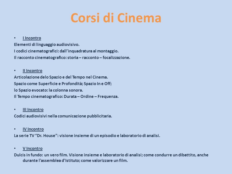 Corsi di Cinema I Incontro Elementi di linguaggio audiovisivo. I codici cinematografici: dallinquadratura al montaggio. Il racconto cinematografico: s