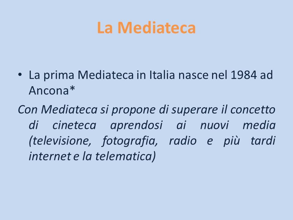 Cosè la Mediateca La mediateca è prima di tutto un archivio (Deposito Pubblico) Attraverso la sua produzione editoriale e tutte le altre forme di divulgazione (antologie, documentari, seminari, corsi universitari, cineforum, laboratori, etc…) crea dei percorsi interpretativi guidati verso la comprensione e la decodificazione dei linguaggi dei nuovi media.