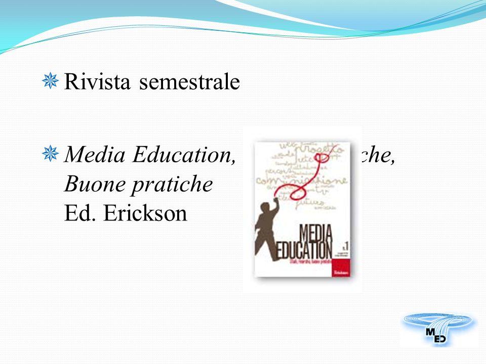 Rivista semestrale Media Education, Studi, Ricerche, Buone pratiche Ed. Erickson