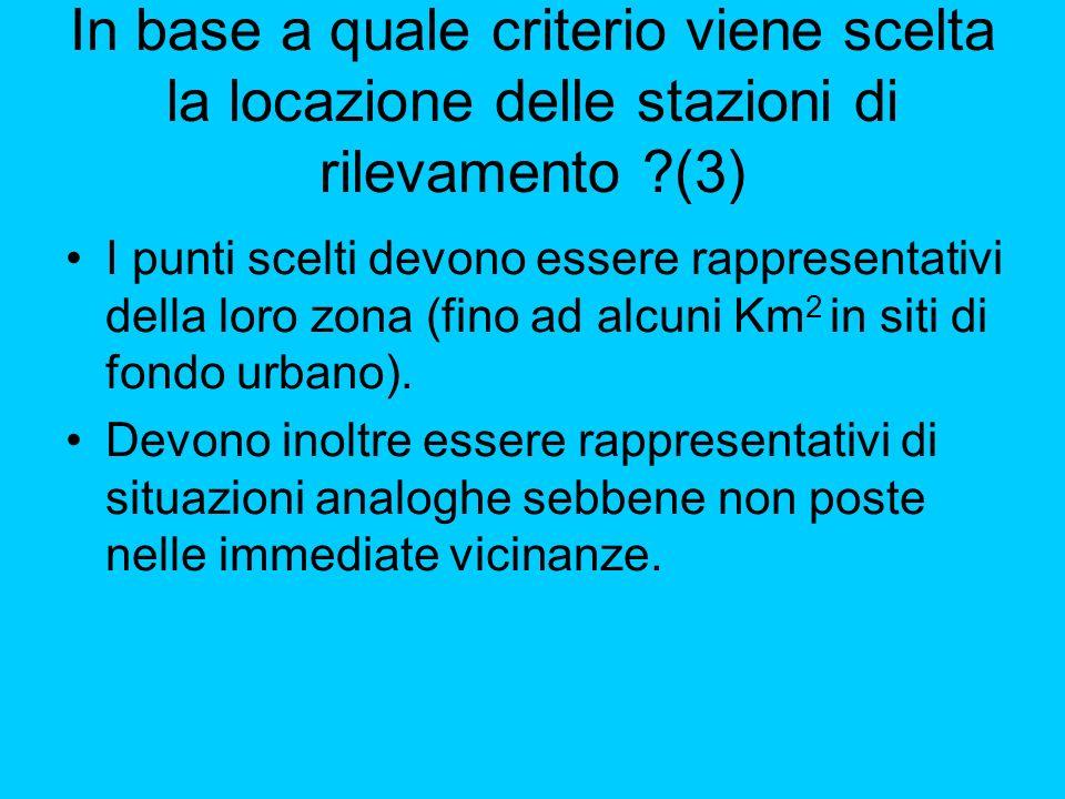 In base a quale criterio viene scelta la locazione delle stazioni di rilevamento ?(3) I punti scelti devono essere rappresentativi della loro zona (fi