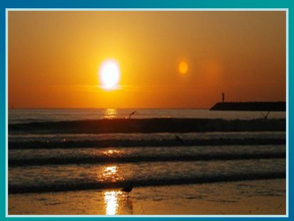 Al contrario, Signore, fa' che con calma riempia le mie giornate, come il mare ricopre lentamente tutta la sabbia.