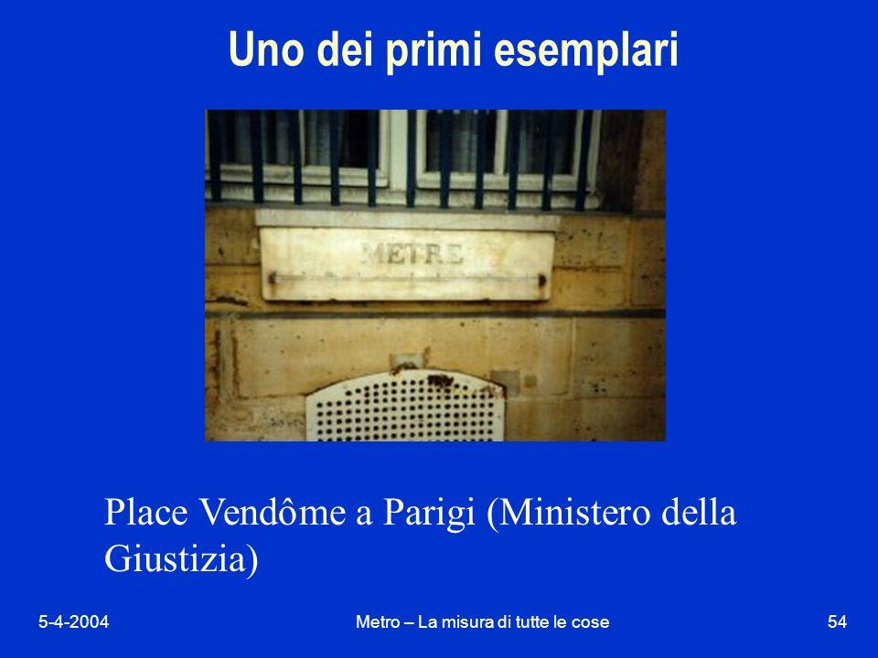5-4-2004Metro – La misura di tutte le cose54 Uno dei primi esemplari Place Vendôme a Parigi (Ministero della Giustizia)