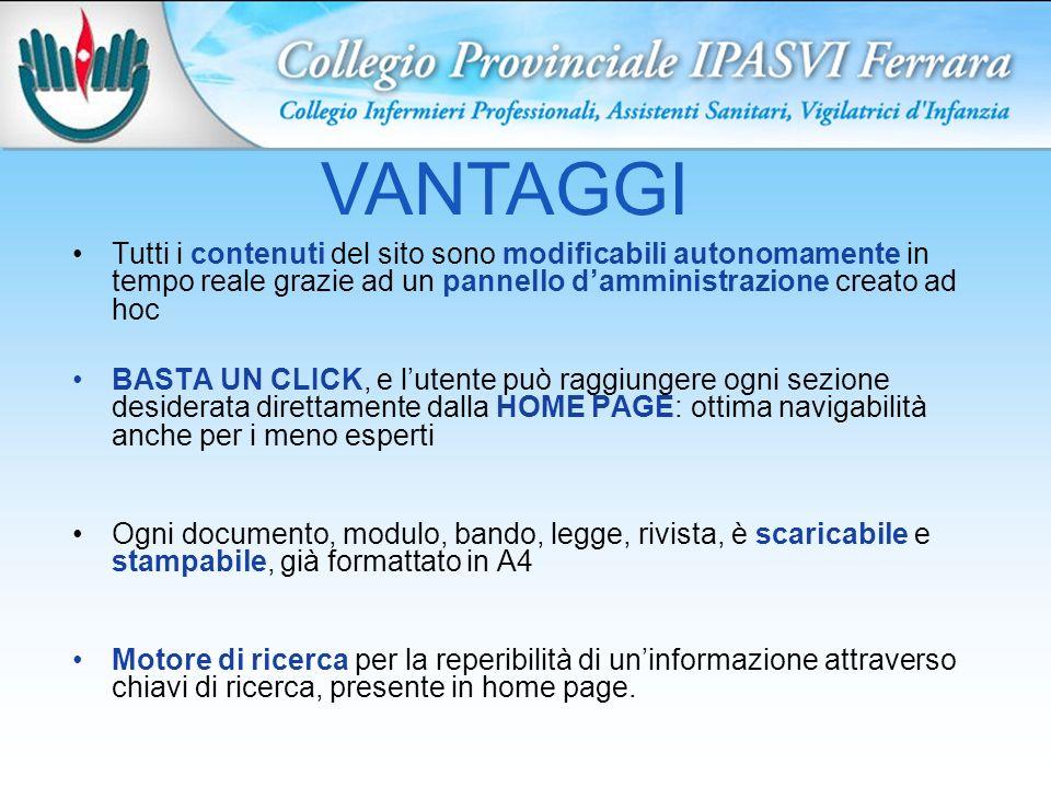 VANTAGGI Tutti i contenuti del sito sono modificabili autonomamente in tempo reale grazie ad un pannello damministrazione creato ad hoc BASTA UN CLICK