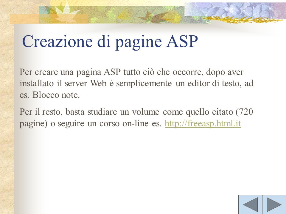 Per creare una pagina ASP tutto ciò che occorre, dopo aver installato il server Web è semplicemente un editor di testo, ad es. Blocco note. Per il res