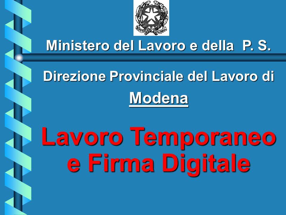 Direzione Provinciale del Lavoro di Modena Lavoro Temporaneo e Firma Digitale Ministero del Lavoro e della P.