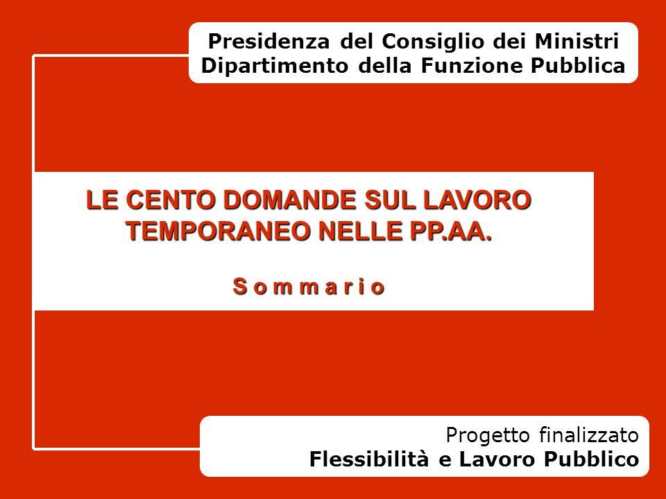 Presidenza del Consiglio dei Ministri Dipartimento della Funzione Pubblica Progetto finalizzato Flessibilità e Lavoro Pubblico PUBBLICA AMMINISTRAZION