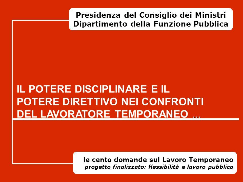 Presidenza del Consiglio dei Ministri Dipartimento della Funzione Pubblica le cento domande sul Lavoro Temporaneo progetto finalizzato: flessibilità e
