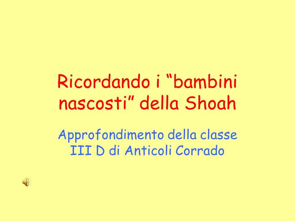 RICORDANDO I BAMBINI NASCOSTI DELLA SHOAH.