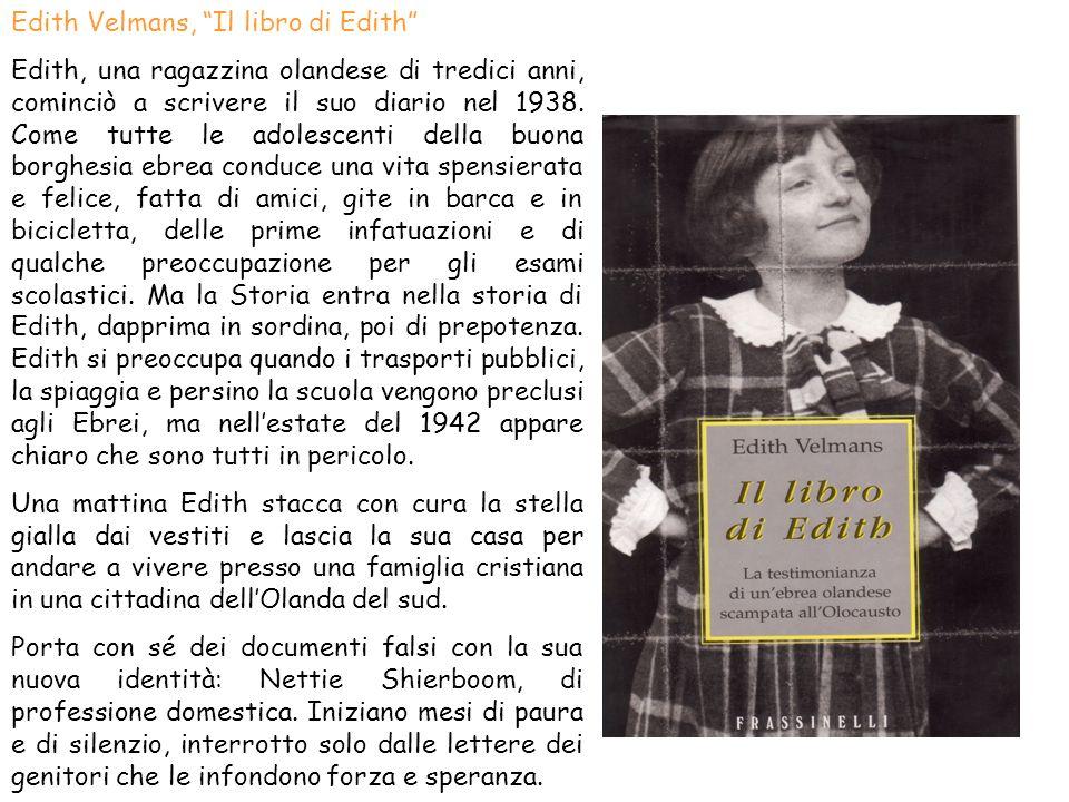 Edith Velmans, Il libro di Edith Edith, una ragazzina olandese di tredici anni, cominciò a scrivere il suo diario nel 1938. Come tutte le adolescenti