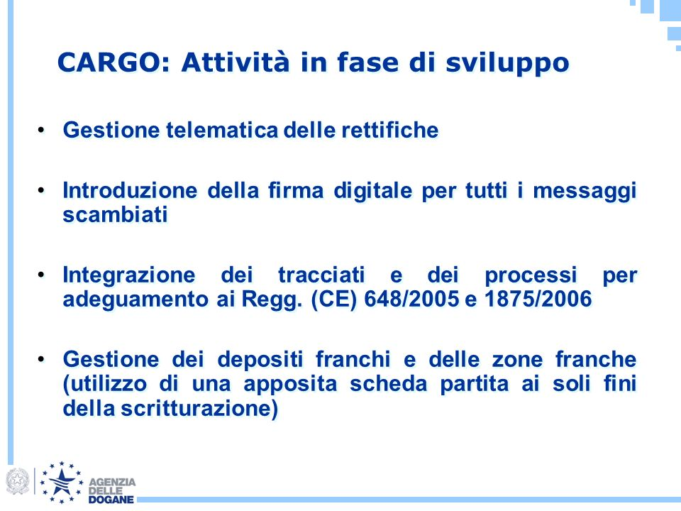 Gestione telematica delle rettifiche Introduzione della firma digitale per tutti i messaggi scambiati Integrazione dei tracciati e dei processi per ad