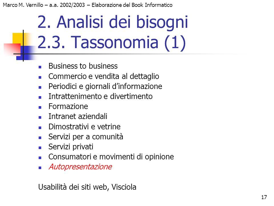 17 Marco M. Vernillo – a.a. 2002/2003 – Elaborazione del Book Informatico 2. Analisi dei bisogni 2.3. Tassonomia (1) Business to business Commercio e