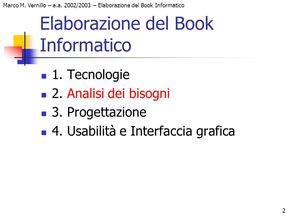 3 Marco M.Vernillo – a.a. 2002/2003 – Elaborazione del Book Informatico 2.