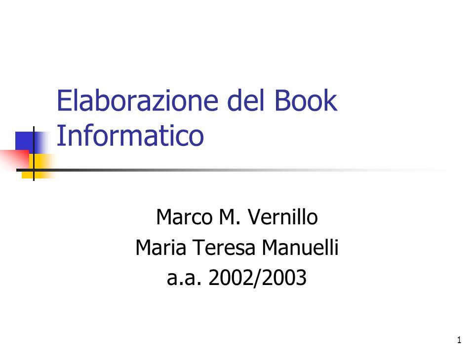1 Elaborazione del Book Informatico Marco M. Vernillo Maria Teresa Manuelli a.a. 2002/2003
