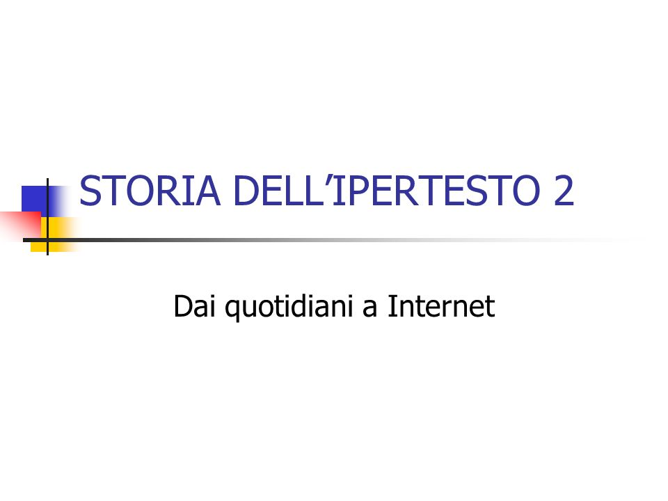 STORIA DELLIPERTESTO 2 Dai quotidiani a Internet