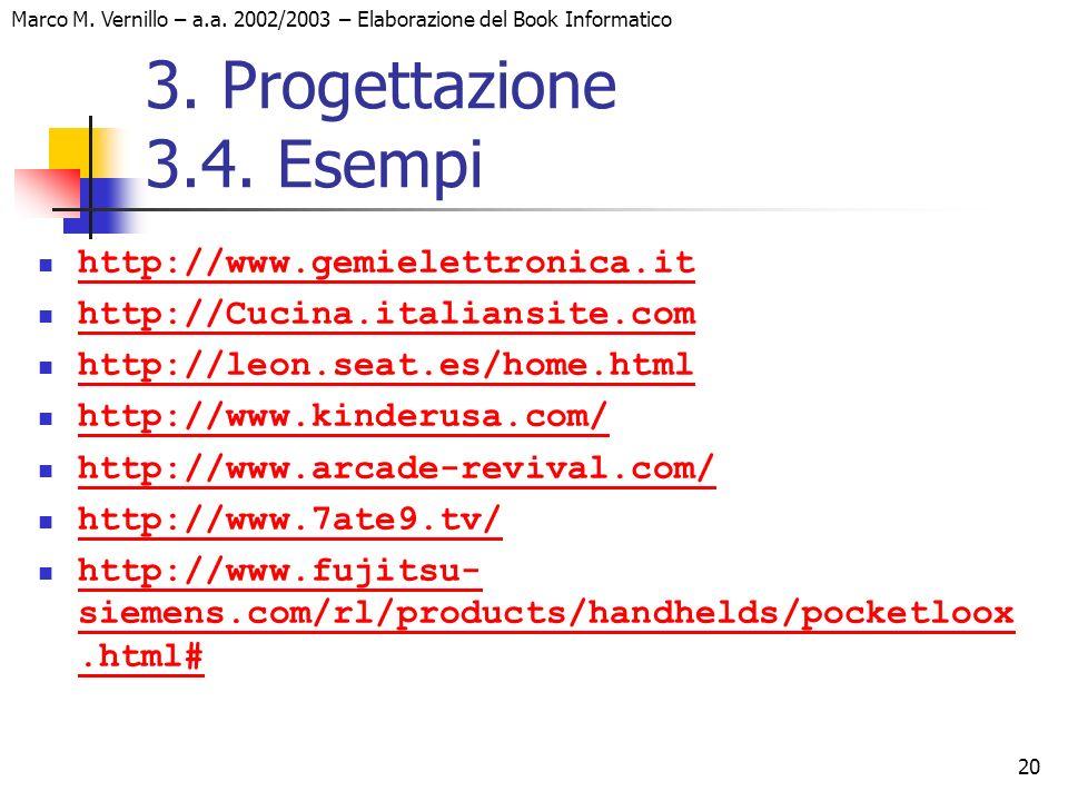 20 Marco M. Vernillo – a.a. 2002/2003 – Elaborazione del Book Informatico 3. Progettazione 3.4. Esempi http://www.gemielettronica.it http://Cucina.ita