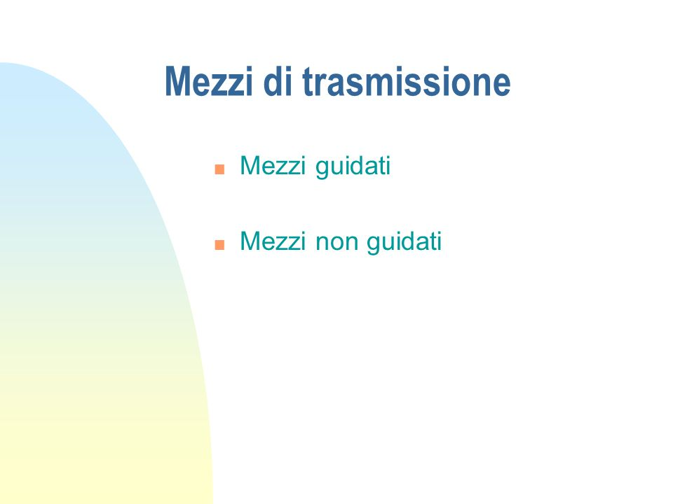 Classificazione delle reti n LAN (Local Area Network) n MAN (Metropolitan Area Network) n WAN (Wide Area Network) o reti geografiche n Internetworking (reti di reti)