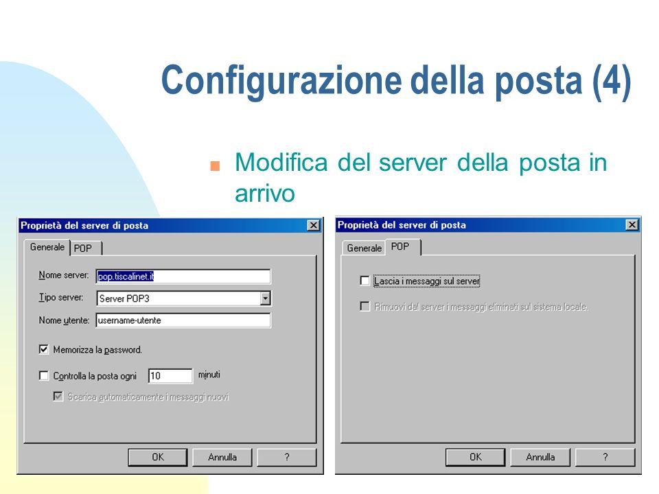 Configurazione della posta (4) n Modifica del server della posta in arrivo