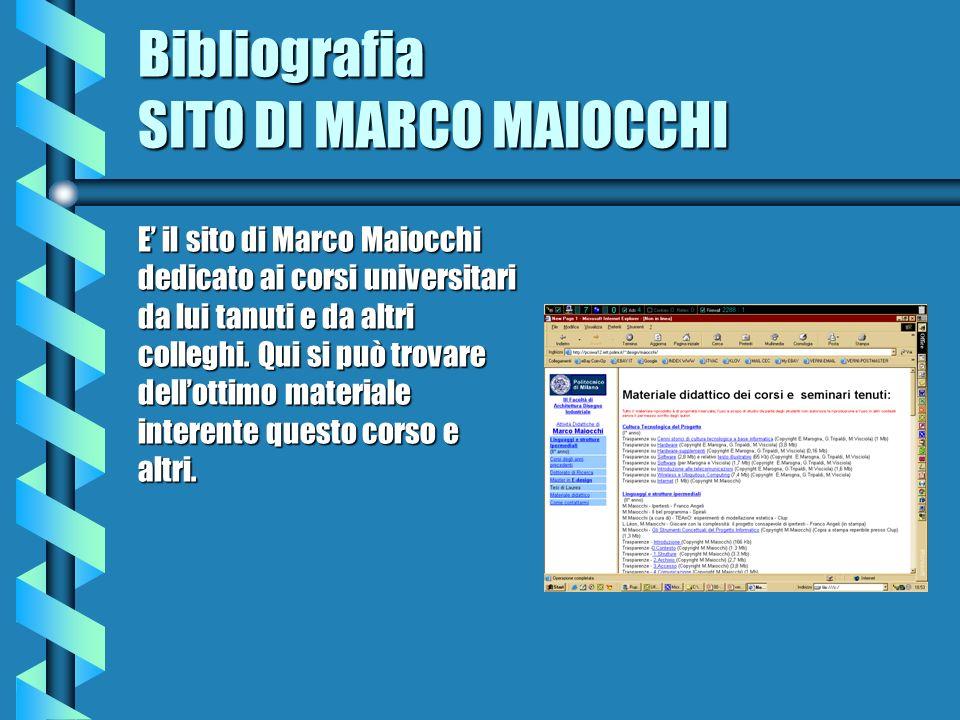 Bibliografia SITO DI MARCO MAIOCCHI E il sito di Marco Maiocchi dedicato ai corsi universitari da lui tanuti e da altri colleghi. Qui si può trovare d