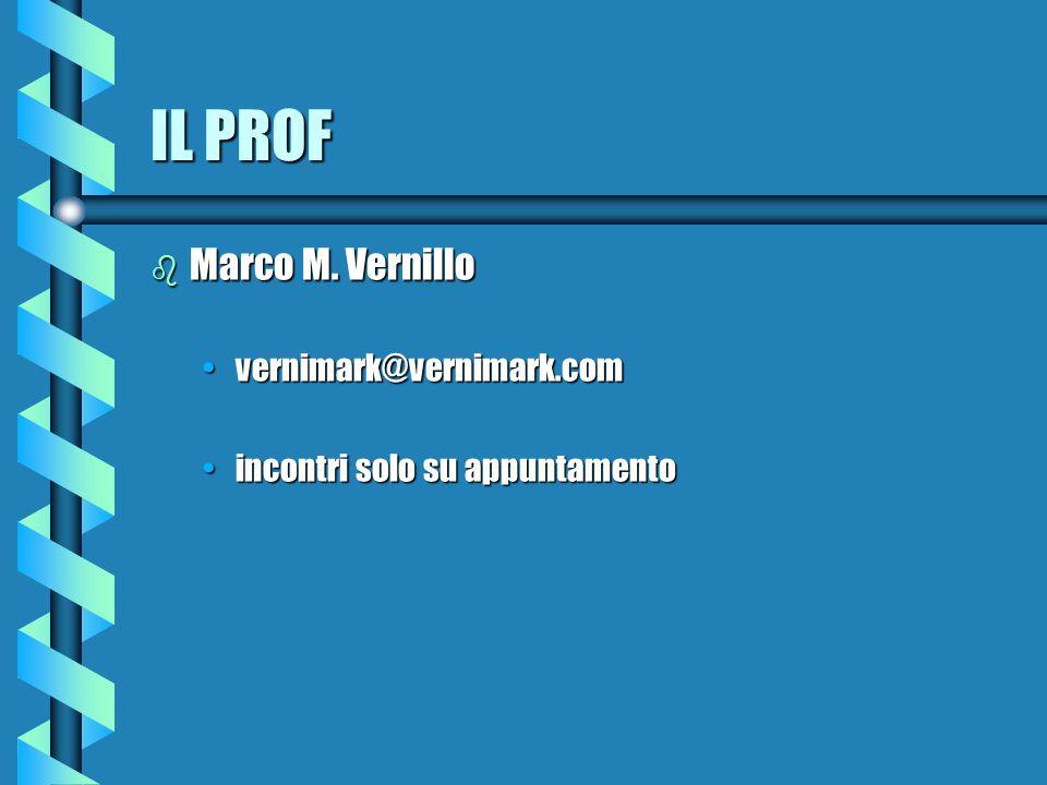 IL PROF b Marco M. Vernillo vernimark@vernimark.comvernimark@vernimark.com incontri solo su appuntamentoincontri solo su appuntamento