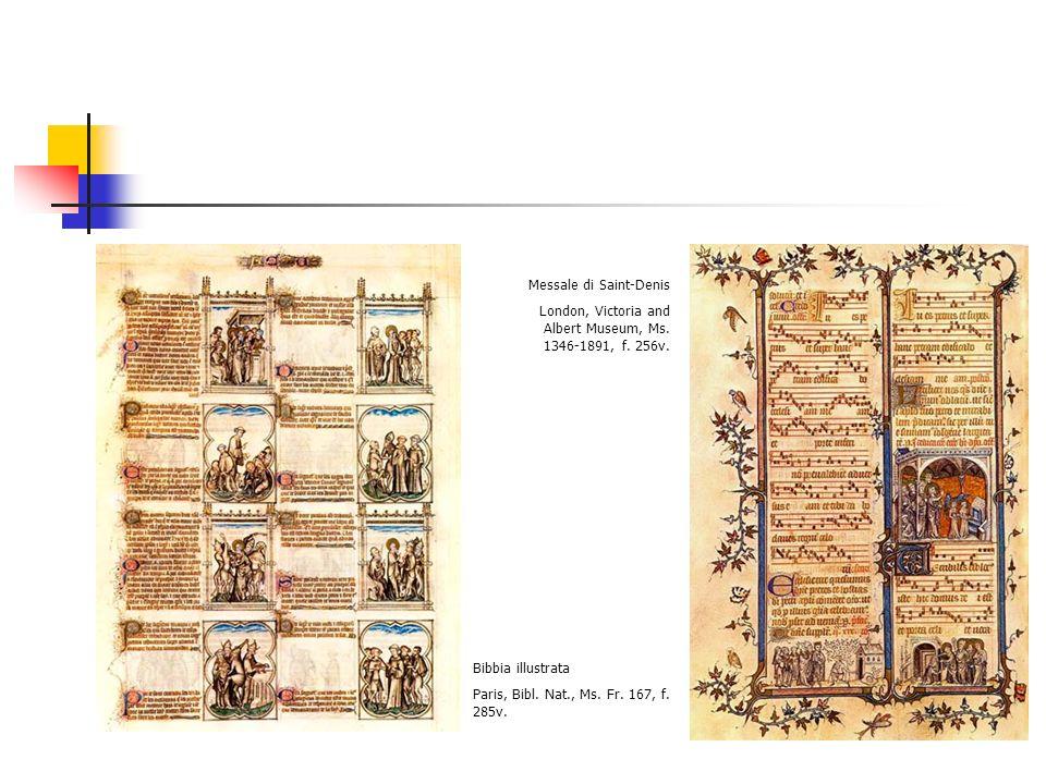 Bibbia illustrata Paris, Bibl. Nat., Ms. Fr. 167, f. 285v. Messale di Saint-Denis London, Victoria and Albert Museum, Ms. 1346-1891, f. 256v.