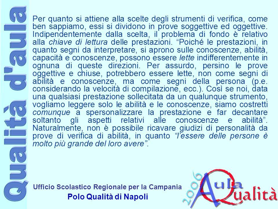 Ufficio Scolastico Regionale per la Campania Polo Qualità di Napoli Per la costruzione di una prova di verifica quali sono gli interrogativi che ci devono guidare.